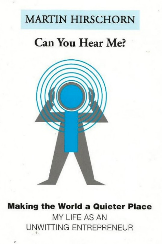 """Can You Hear Me?   Making the World a Quieter Place,"" by Martin Hirschorn – a Book Review"